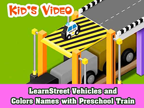 Learn Street Vehicles and Colors Names with Preschool Train