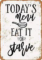 今日のメニューは食べるか飢えている 金属板ブリキ看板警告サイン注意サイン表示パネル情報サイン金属安全サイン