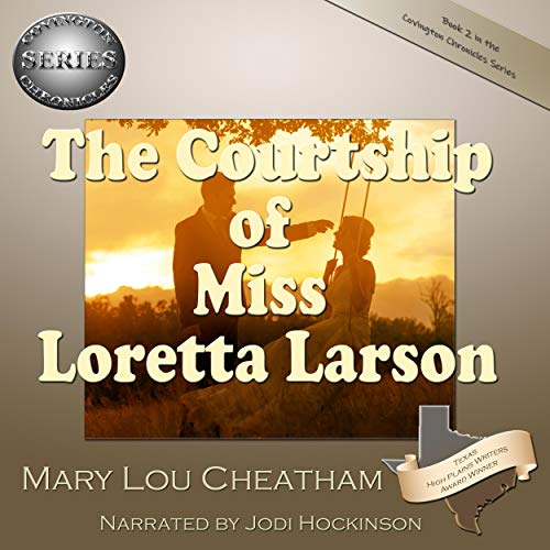 The Courtship of Miss Loretta Larson Audiobook By Mary Lou Cheatham cover art