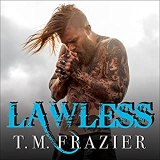 Lawless     King Series #3              By:                                                                                                                                 T. M. Frazier                               Narrated by:                                                                                                                                 Molly Glenmore,                                                                                        Rob Shapiro                      Length: 7 hrs and 16 mins     51 ratings     Overall 4.8
