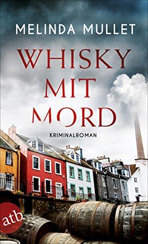 Whisky mit Mord: Kriminalroman (Abigail Logan ermittelt 1)