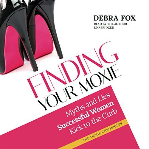 Finding Your Moxie audiobook cover art