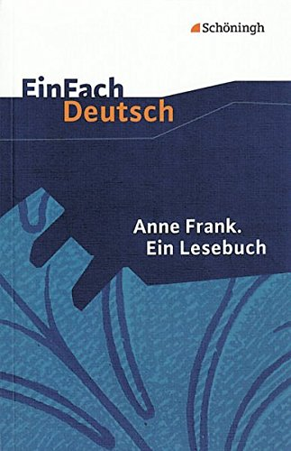 EinFach Deutsch Textausgaben: Anne Frank: Ein Lesebuch: Klassen 8 - 10