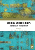 Dividing United Europe: From Crisis to Fragmentation?