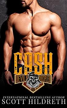 CASH (Devil's Disciples MC Book 2) by [Scott Hildreth]