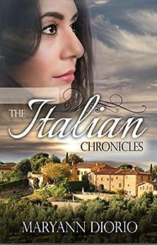 THE ITALIAN CHRONICLES by [MaryAnn  Diorio]