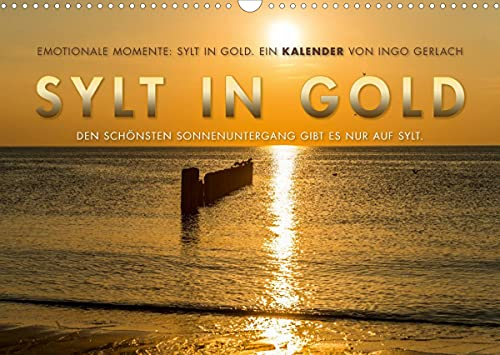 Emotionale Momente: Sylt in Gold. (Wandkalender 2022 DIN A3 quer)