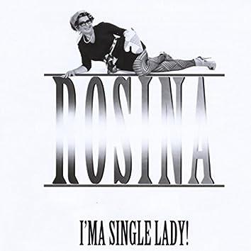 I'ma Single Lady!