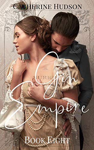 Gin Empire: Book Eight: An 18th Century Historical Romance Serial (English Edition)