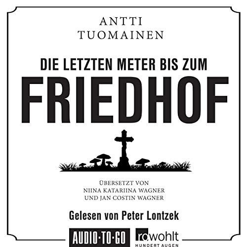 Die letzten Meter bis zum Friedhof Audiobook By Antti Tuomainen cover art