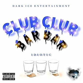 Club Club / Bar Bar