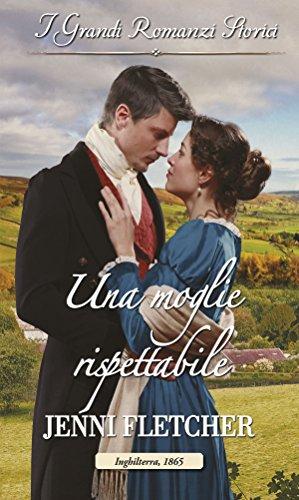 Una moglie rispettabile: I Grandi Romanzi Storici (Amori a Whitby Vol. 1)
