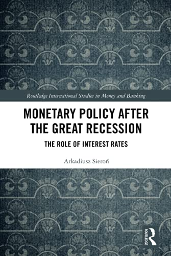 Compare Textbook Prices for Monetary Policy after the Great Recession Routledge International Studies in Money and Banking 1 Edition ISBN 9780367471897 by Sieron, Arkadiusz