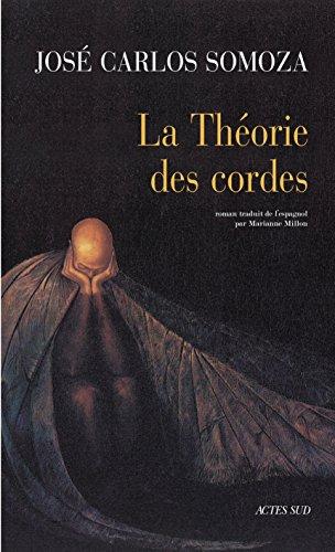 La Théorie des cordes (Lettres hispaniques)