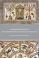 Aseneth of Egypt: The Composition of a Jewish Narrative (Early Judaism and Its Literature)