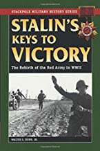 Stalin's Keys to Victory: The Rebirth of the Red Army in World War II (Stackpole Military History Series)