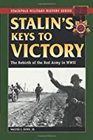 Stalin's Keys to Victory: The Rebirth of the Red Army (Stackpole Military History Series)