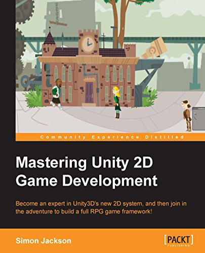 Mastering Unity 2D Game Development - Building Exceptional 2D Games with Unity (English Edition)