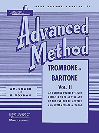 Rubank Advanced Method - Trombone or Baritone: An Outlined Course of Study Designed to Follow Up Any of the Various Elementary and Intermediate Methods: 2