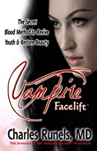 Vampire Facelift: The Secret Blood Method to Revive Youth & Restore Beauty by Dr. Charles Runels MD (2013-02-11)