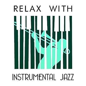 Relax with Instrumental Jazz