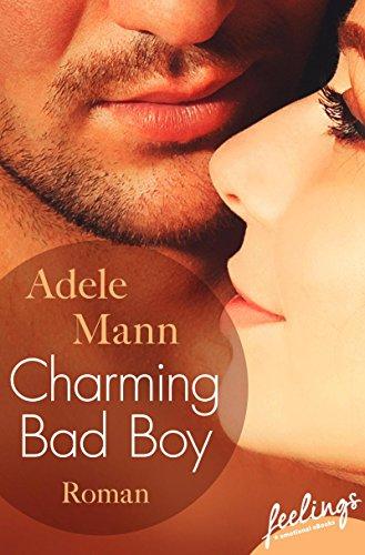 Charming Bad Boy: Roman (Bad-Boy-Reihe 1)