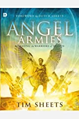 Angel Armies: Releasing the Warriors of Heaven Paperback