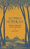 Egyptian Mythology: A Traveler's Guide from Aswan to Alexandria