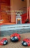 Kesä on edessä - talvi takana (Finnish Edition)
