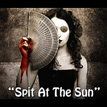 SPIT AT THE SUN - SINGLE