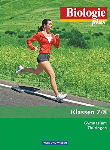 Biologie plus - Gymnasium Thüringen - 7./8. Schuljahr: Schülerbuch