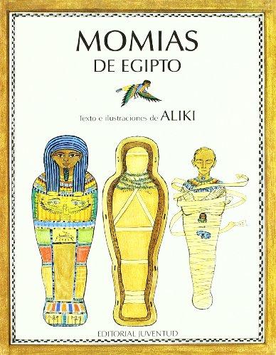 Momias De Egipto (LIBROS DE ALIKI)