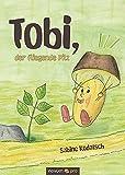 Tobi, der fliegende Pilz von Sabine Kodatsch