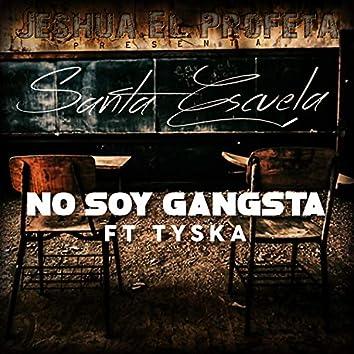 No Soy Gangsta (feat. Tyska)