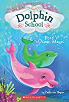 Pearl's Ocean Magic (Dolphin School)