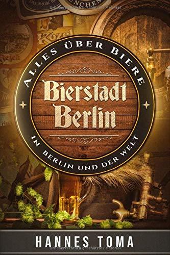 BIERSTADT  BERLIN - Alles über Biere in Berlin und der Welt