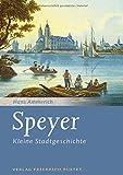 Speyer: Kleine Stadtgeschichte