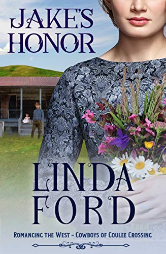 Jake's Honor: Cowboys of Coulee Crossing (Romancing the West Book 1) by [Linda Ford]