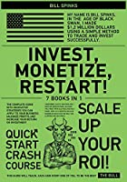 Invest, Monetize, Restart! [7 in 1]: The Complete Guide with Innovative Strategies You Can Apply to Your Business. Maximize Profits and Increase Your Return on Investment
