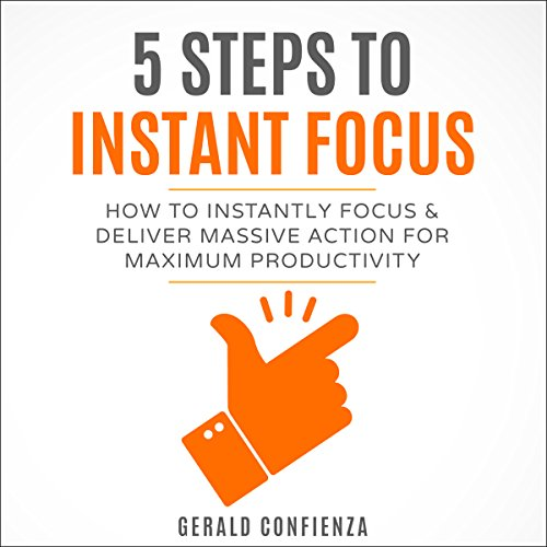 Focus: 5 Steps to Instant Focus audiobook cover art