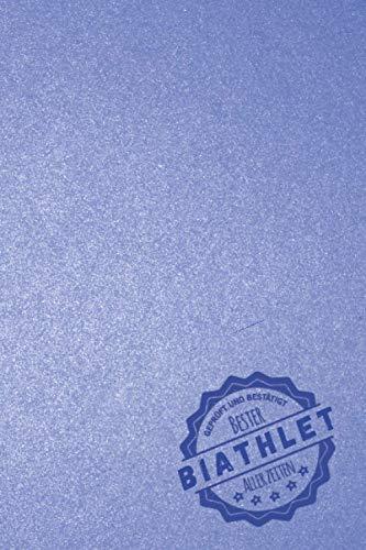 Geprüft und Bestätigt bester Biathlet aller Zeiten: Notizbuch inkl. To Do Liste   Das perfekte Geschenk für Männer, die Skilaufen und schießen   Geschenkidee   Geschenke