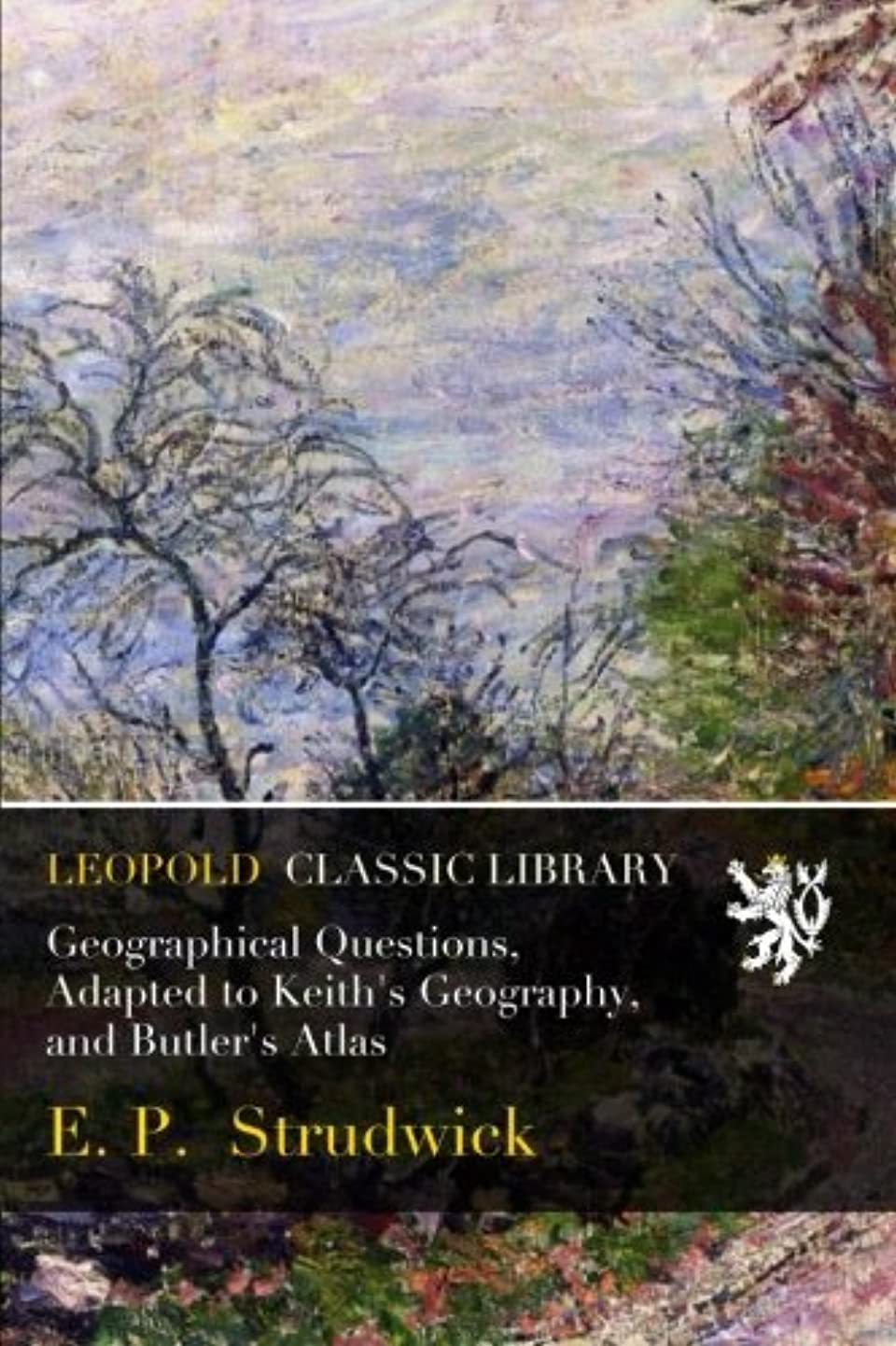 仮定二管理Geographical Questions, Adapted to Keith's Geography, and Butler's Atlas