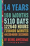 14 Years Of Being Awesome: Blank Lined Notebook,14th birthday gifts,birthday gifts for 14 year olds,gifts for 14 year old girls birthday,birthday gift ... old,birthday present for 14 year old boy