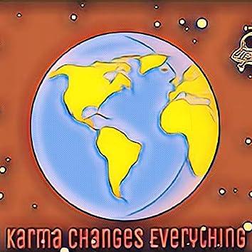 Karma Changes Everything
