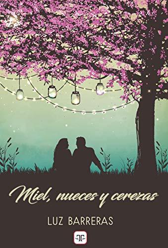 Miel, nueces y cerezas (Spanish Edition) de [Luz Barreras]