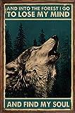 LINQWkk Cartel vintage de metal con texto en inglés 'Wolf And Into The Forest I Go To Lose My Mind And Find My Soul', para pared, dormitorio, sala de estar, oficina, 20,3 x 30,5 cm
