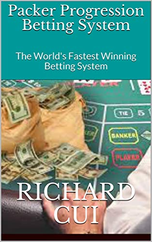 Packer Progression Betting System: The World's Fastest Winning Betting System (Games Book 1) (English Edition)