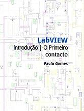 LabVIEW - Introdução | O Primeiro Contacto (Portuguese Edition)