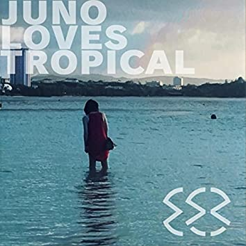Juno Loves Tropical