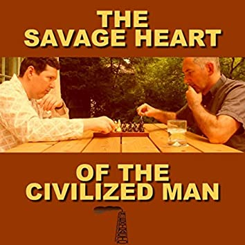The Savage Heart of the Civilized Man